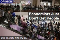 Economists Just Don't Get People