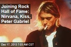 Joining Rock Hall of Fame: Nirvana, Kiss, Peter Gabriel