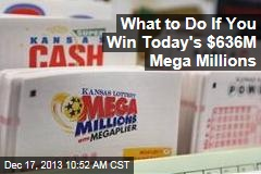 What to Do If You Win Today's $586M Mega Millions