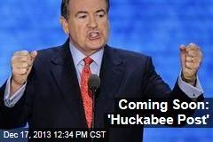 Coming Soon: 'Huckabee Post'