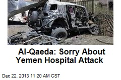 Al-Qaeda: Sorry About Yemen Hospital Attack