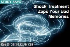 Shock Treatment Zap Your Bad Memories