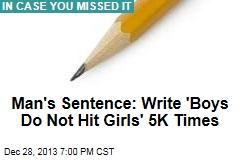 Man's Sentence: Write 'Boys Do Not Hit Girls' 5K Times