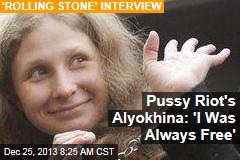 Pussy Riot's Alyokhina: 'I Was Always Free'