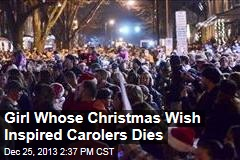 Girl Who Inspired Carolers Dies