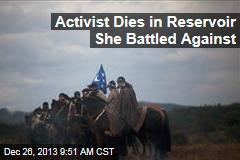 Activist Dies in Reservoir She Battled Against