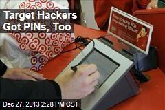 Target Hackers Got PINs, Too