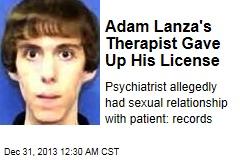Adam Lanza's Therapist Gave Up His License