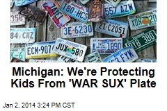 Michigan: We're Protecting Kids From 'WAR SUX' Plate