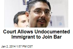 Court Allows Undocumented Immigrant to Join Bar