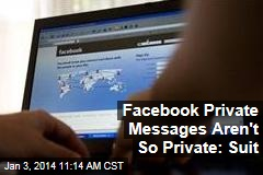 Facebook Private Messages Aren't So Private: Suit