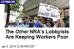 The Other NRA's Lobbyists Are Keeping Workers Poor