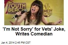 'I'm Not Sorry' for Vets' Joke, Writes Comedian