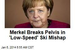 Angela Merkel Breaks Pelvis in 'Low Speed' Ski Mishap