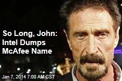 So Long, John: Intel Dumps McAfee Name