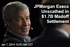 JPMorgan Execs Unscathed in $1.7B Madoff Settlement