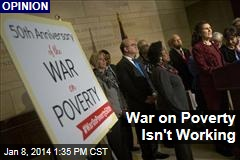 War on Poverty Isn't Working