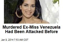 Murdered Ex-Miss Venezuela Had Been Attacked Before