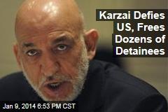 Karzai Defies US, Frees Dozens of Detainees