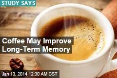 Coffee May Improve Long-Term Memory