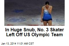 In Huge Snub, No. 3 Skater Left Off US Olympic Team