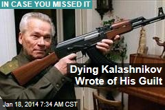 Dying Kalashnikov Wrote of His Guilt