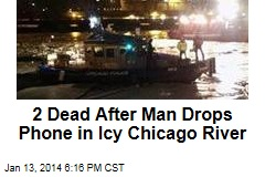 2 Dead After Man Dives Into River for His Cell Phone