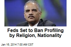 Feds: No More Profiling by Religion, Nationality