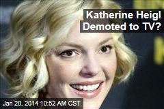 Katherine Heigl Demoted to TV?