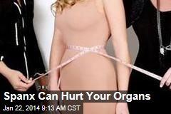 Spanx Can Hurt Your Organs