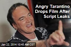 Angry Tarantino Drops Film After Script Leak