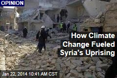 How Climate Change Fueled Syria's Uprising