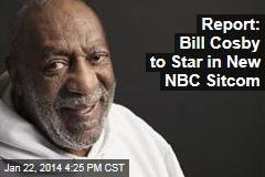Bill Cosby to Star in New NBC Sitcom: Report