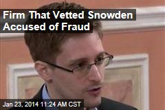 Firm That Vetted Snowden Accused of Fraud