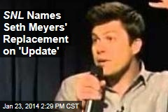 SNL Names Seth Meyers' Replacement on 'Update'