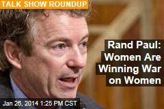 Rand Paul: Women Are Winning War on Women
