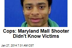 Cops: Maryland Mall Shooter Didn't Know Victims
