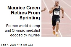 Maurice Green Retires From Sprinting
