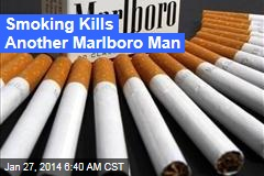 Smoking Kills Another Marlboro Man