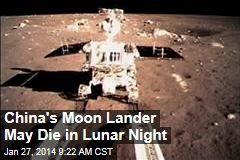 China's Moon Lander May Die in Lunar Night