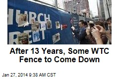 After 13 Years, Some WTC Fence to Come Down