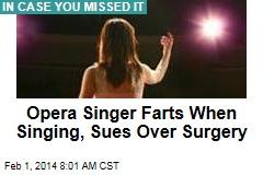 Opera Singer Farts When Singing, Files Lawsuit