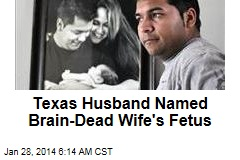 Texas Husband Named Brain-Dead Wife's Fetus