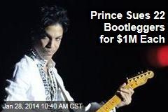 Prince Sues 22 Bootleggers for $1M Each