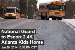 National Guard to Escort 2.4K Atlanta Kids Home