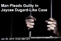 Man Pleads Guilty in Jaycee Dugard-Like Case