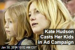 Kate Hudson Casts Her Kids in Ad Campaign