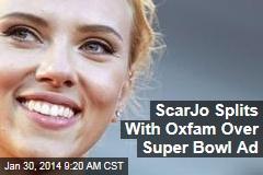 ScarJo Splits With Oxfam Over Super Bowl Ad