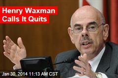 Henry Waxman Calls It Quits