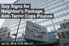 Guy Signs for Neighbor's Package, Anti-Terror Cops Pounce
